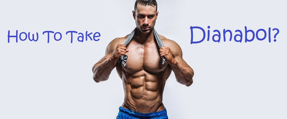 How-To-Take-Dianabol